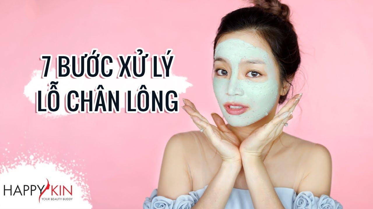 Quy Trình 7 Bước Làm Sạch Da Không Thấy Lỗ Chân Lông | Happy Skin