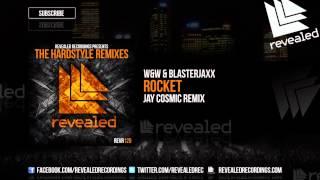 W&W & Blasterjaxx - Rocket (Jay Cosmic Remix) [OUT NOW!] [4/4]