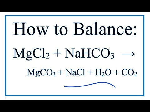 How To Balance MgCl2 + NaHCO3 = MgCO3 + NaCl + H2O + CO2  | Magnesium Chloride + Sodium Bicarbonate
