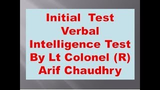Initial Test Verbal Intelligence Test By Lt Colonel (R) Arif Chaudhry