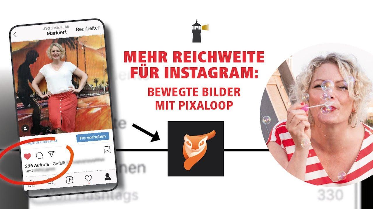 Mehr Reichweite für Instagram 🔥 Bewegte Bilder mit ...