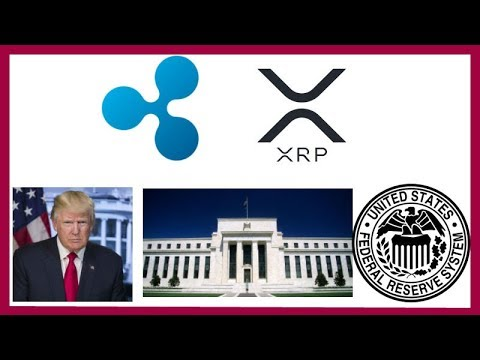 Ripple XRP + President Trump + Federal Reserve - XRP Government Adoption?