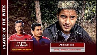 Player of The Week    Abhishek Rijal     Action Sports