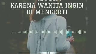 Download KARENA WANITA INGIN DI MENGERTI-COVER-FELIX IRWAN