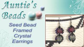 Karla Kam - Seed Bead Framed Crystal Earrings Rewind Tutorial
