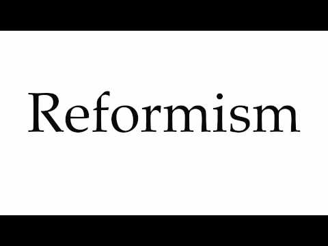 How to Pronounce Reformism