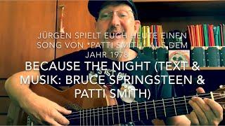 Because The Night (Text & Musik: Bruce Springsteen & Patti Smith) hier mal gespielt v. Jürgen Fastje
