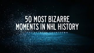 NHL Network Countdown: 50 Most Bizarre Moments in NHL History