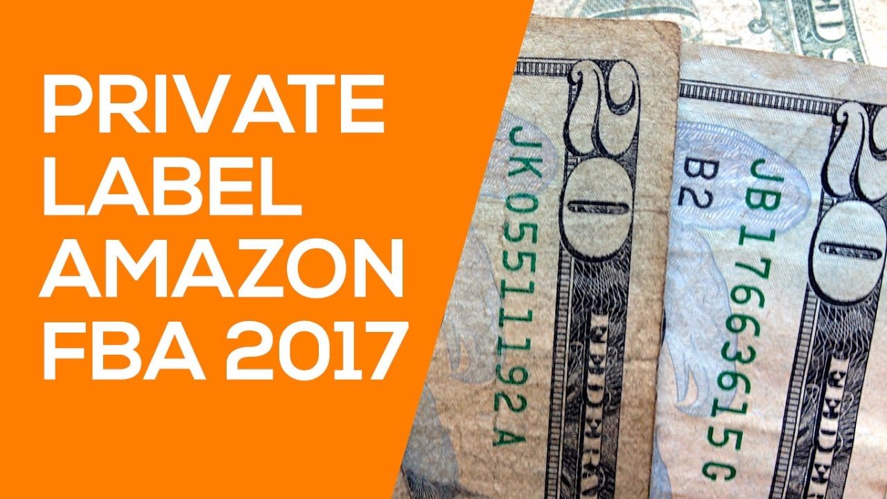 Pick the Best Products to Private Label for Amazon FBA in 2017