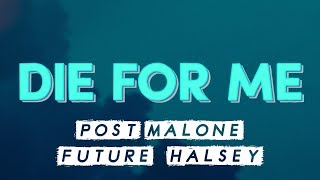 PostMalone (ft.Future & Halsey) – Die For Me (Lyrics)