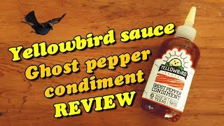 Yellowbird Sauce Ghost Pepper Condiment review