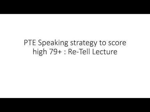 PTE Speaking strategy for Re Tell Lecture can make your score high