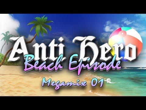 Anti Hero: Beach Episode Megamix 01 (Download/Info in description)