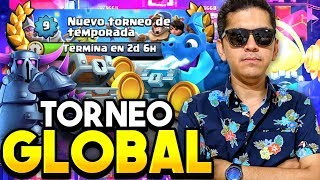 TORNEO GLOBAL ULTIMO DIA !! HASTA DONDE LLEGARE? 😱 CLASH ROYALE ! 😘