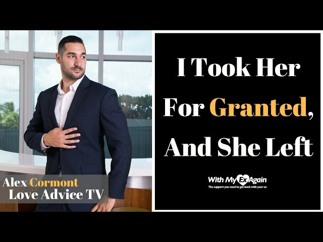 I Took Her Love For Granted | She Left Me