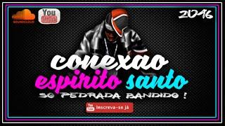 Baixar SEQUENCIA AS MAIS TOCADAS DE ESPIRITO SANTO 2016 (( CONEXAO ESPIRITO SANTO ))