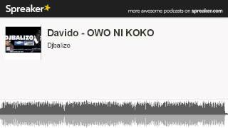 Davido - OWO NI KOKO (made with Spreaker)