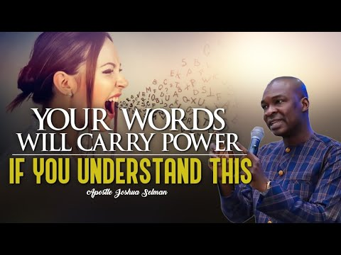 Download YOUR WORDS WILL CARRY POWER IF YOU UNDERSTAND THIS | APOSTLE JOSHUA SELMAN