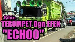Bikin klakson truk trompet ngefek Echoo bergema