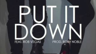 Fortafy X Will Singe - Put It Down (Feat Rob Vegas) (Prod. Rory Noble)