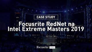 Focusrite RedNet na Intel Extreme Masters 2019 Katowice