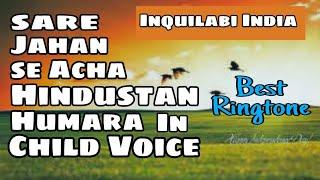 Sare jahan se acha Hindustan humara music ringtone in Voice of child best patriotic ringtone.