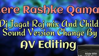 Mere Rashke Qamar ---- Dj jagat raj mix and Child Version Change By AK  PRODUCTION