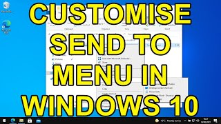 How to Customise the Send To Menu in Windows 10