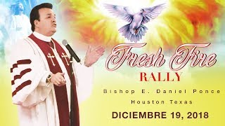 Fresh Fire Rally - Bishop E. Daniel Ponce (Part II)