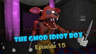 The GMod Idiot Box: Episode 15