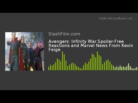 Avengers: Infinity War Spoiler-Free Reactions and Marvel News From Kevin Feige
