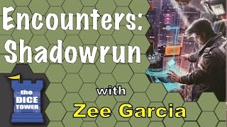Encounters: Shadowrun Review - with Zee Garcia