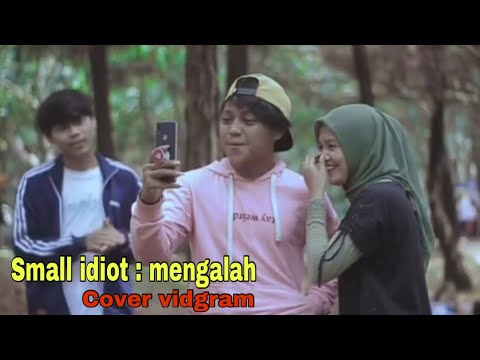 Mengalah -Small idiot (cover video)