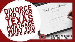 Divorce and your Texas Mortgage | What you should know