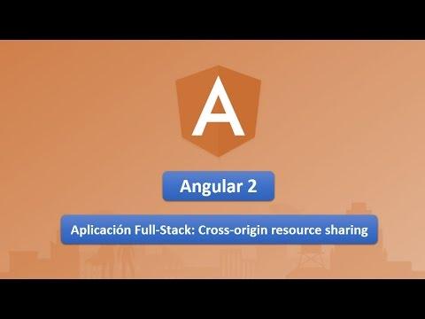 14 Curso de Angular 2: Aplicación Full-Stack.- Cross-origin resource sharing (CORS)