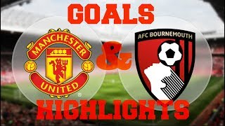 Manchester United vs AFC Bournemouth 2017 Goals and Highlights