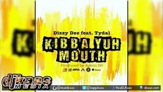 Dizzy Dee ft Tydal - Kibba Yuh Mouth | Reggae 2015