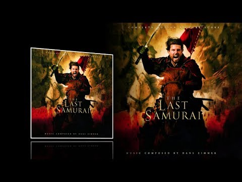 The Last Samurai (2003) - Full Expanded soundtrack (Hans Zimmer)