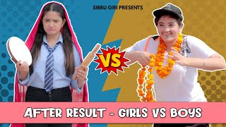 AFTER RESULT - GIRLS vs BOYS || Sibbu Giri