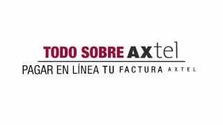 Todo Sobre Axtel – Pagar En Línea Tu Factura Axtel