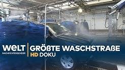 Die größte Waschstraße der Welt - Waschen, wachsen, föhnen | HD Doku