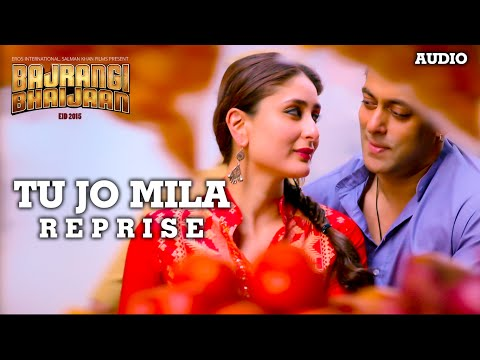'Tu Jo Mila (Reprise)' Full AUDIO Song | Papon | Salman Khan, Kareena Kapoor | Bajrangi Bhaijaan