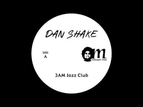 Dan Shake - 3AM Jazz Club