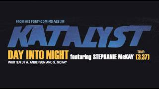 "KATALYST ""DAY INTO NIGHT"" feat. STEPHANIE MCKAY"