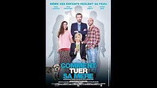 Comment tuer sa mère (2017) HD Streaming VF