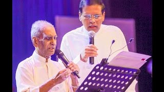 President Maithripala Sirisena was Singing With Pandit Amaradeva