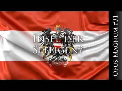 Österreich - Insel der Seeligen? - OPUS MAGNUM #31