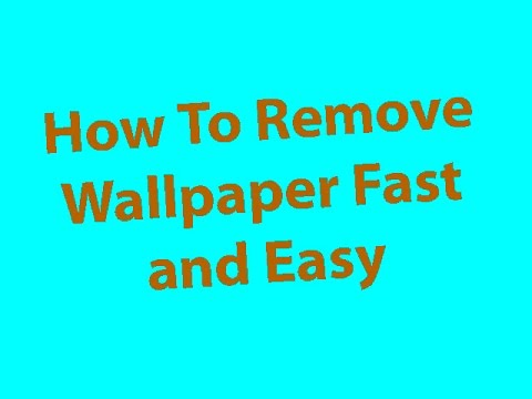 How To Remove Wall paper Fast and Easy