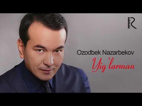Ozodbek Nazarbekov - Yig'larman