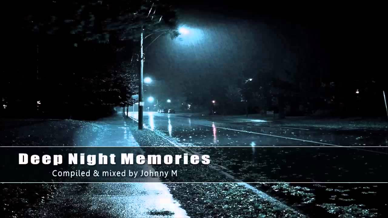Deep night memories new 2015 deep house set by johnny m for New deep house music 2015